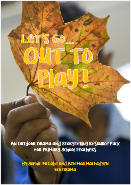 Let's Go    Out to Play! Launch of New 2018 Resource Pack - Eco Drama